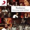 Roobaroo Micromax Unite Anthem feat Raghu Dixit Benny Dayal Neeti Mohan Apeksha Dandekar Shruti Pathak Sanam Puri Voctronica Swaroop Khan Kamal Khan Brodha V Single
