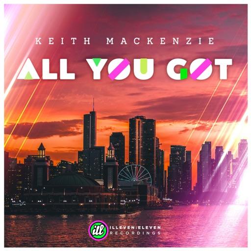All You Got - Single by Keith Mackenzie