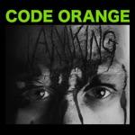 Code Orange - My World