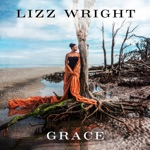 Lizz Wright - Every Grain of Sand