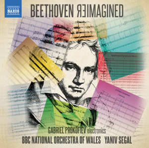 The BBC National Orchestra of Wales & Yaniv Segal - Beethoven Reimagined