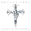 Saints of Los Angeles - Mötley Crüe