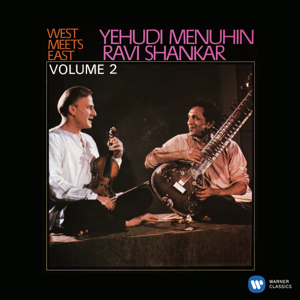Ravi Shankar & Yehudi Menuhin - West Meets East, Vol. 2