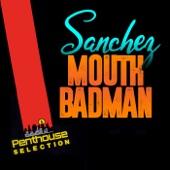 Sanchez - Mouth Badman