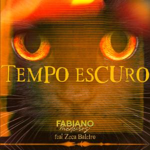 Fabiano Medeiros - Tempo Escuro feat. Zeca Baleiro