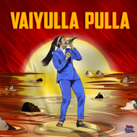 The Casteless Collective - Vaiyulla Pulla (feat. Isaivani & Tenma) - Single artwork