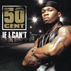 If I Can't - Single, 50 Cent