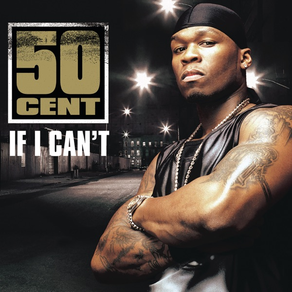 If I Can't - Single