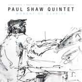 Paul Shaw Quintet - Moment of Clarity