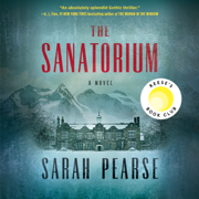 The Sanatorium: A Novel (Unabridged)
