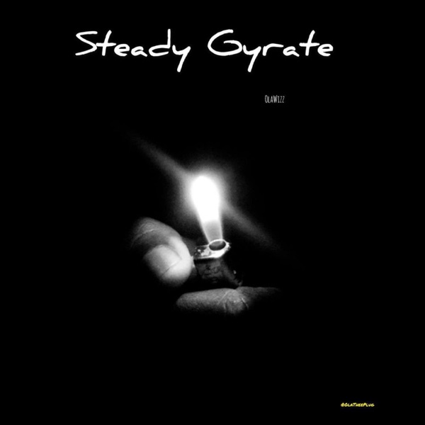 Steady Gyrate (feat. StarBoy) - Single
