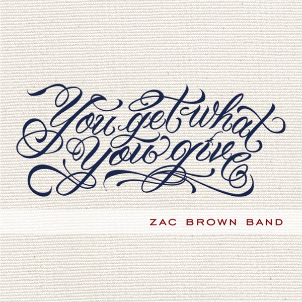 Zac Brown Band - You Get What You Give (Deluxe Version)