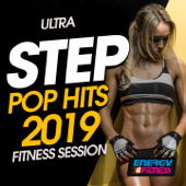 Ultra Step Pop Hits 2019 Fitness Session (15 Tracks Non-Stop Mixed Compilation for Fitness & Workout 132 Bpm / 32 Count)