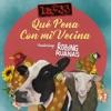 Qué Pena Con Mi Vecina (feat. Los Rolling Ruanas) - Single