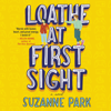 Suzanne Park - Loathe at First Sight  artwork