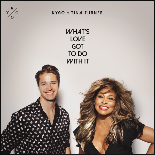 Kygo Ft. Tina Turner - What's Love Got To Do With It