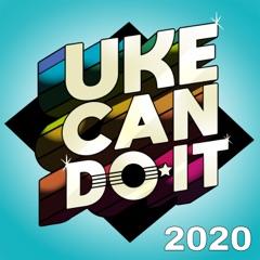 Uke Can Do It 2020