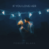 If You Love Her - Forest Blakk mp3