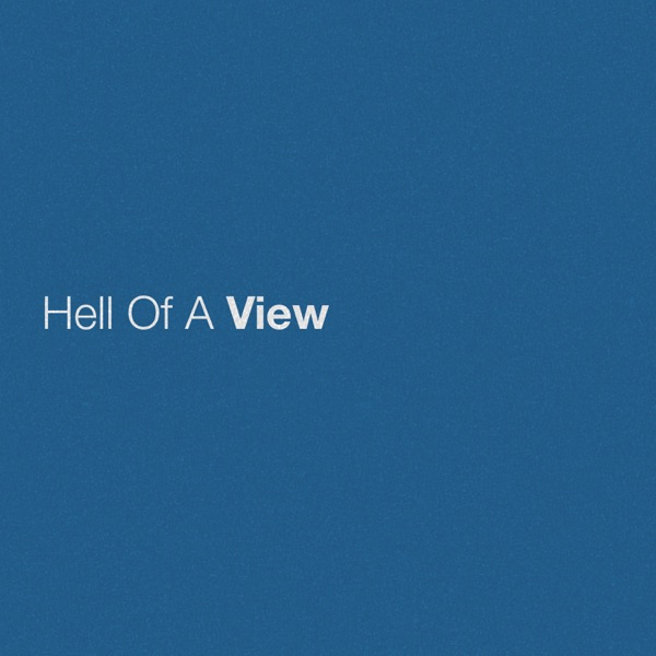 Hell of a View - Single