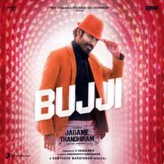 """Bujji (From """"Jagame Thandhiram"""")"""