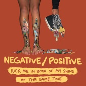 Negative / Positive - I Usually Take Death at Twice