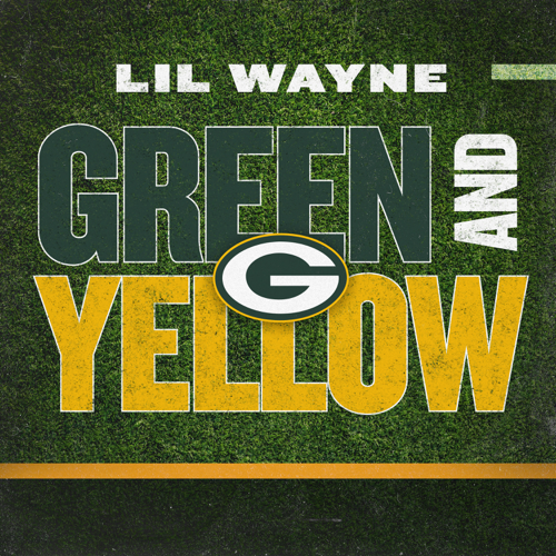 Green and Yellow (Green Bay Packers Theme Song) - Lil Wayne