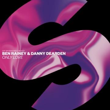 Ben Rainey & Danny Dearden – Only Love – Single