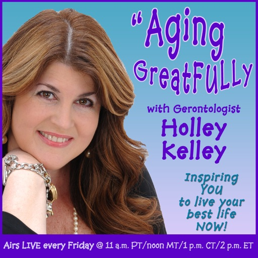 Cover image of Aging GreatFULLy with Holley Kelley