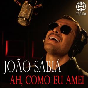 João Sabiá - Ah, Como Eu Amei