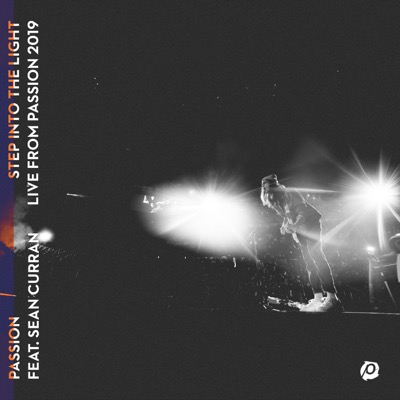 Step Into the Light (feat. Sean Curran) [Live from Passion 2019] - Single