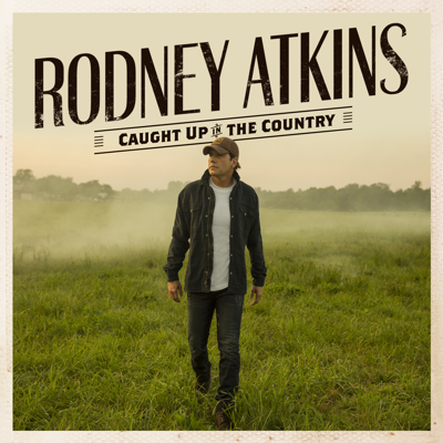 Caught Up In The Country (feat. Fisk Jubilee Singers) - Rodney Atkins song