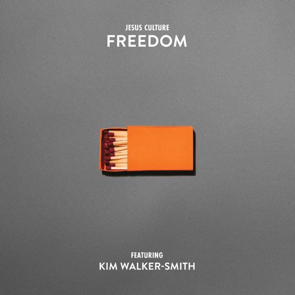 Freedom (feat. Kim Walker-Smith) [Radio Version] - Single