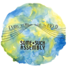 Some Such Assembly - Evan Hears the World  artwork