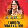 London Dhaaka Dol Original Motion Picture Soundtrack Single