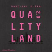 QualityLand 2.0 - Marc-Uwe Kling Cover Art