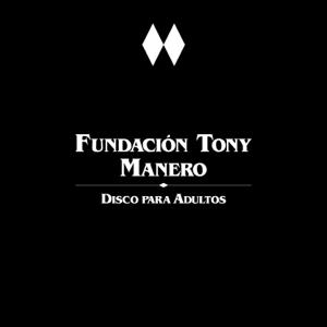 Fundación Tony Manero - Disco para Adultos