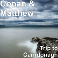Conan & Matthew - Trip to Carndonagh artwork