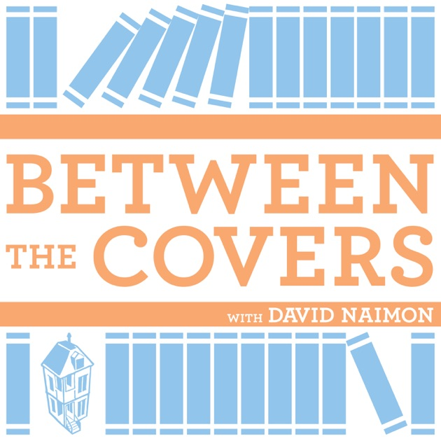 Between The Covers Conversations With Writers In Fiction Nonfiction