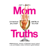 Catherine Belknap & Natalie Telfer - Cat and Nat's Mom Truths: Embarrassing Stories and Brutally Honest Advice on the Extremely Real Struggle  of Motherhood (Unabridged)  artwork