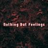 Nothing but Feelings Single