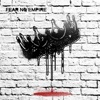 Fear No Empire - EP by Fear No Empire