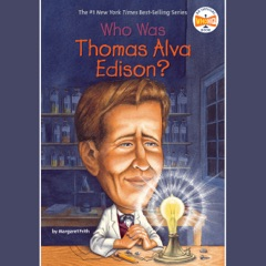 Who Was Thomas Alva Edison? (Unabridged)