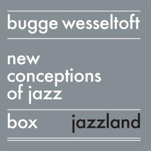 BUGGE WESSELTOFT - New Conception of Jazz Box Set