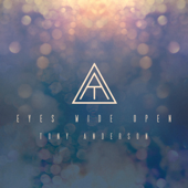 Eyes Wide Open Tony Anderson - Tony Anderson