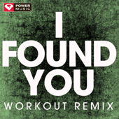 I Found You (Extended Workout Remix)