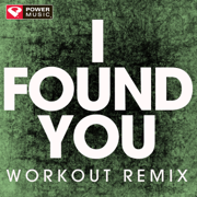 I Found You (Extended Workout Remix) - Power Music Workout - Power Music Workout