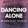 Dancing Alone (Extended Workout Remix) - Power Music Workout