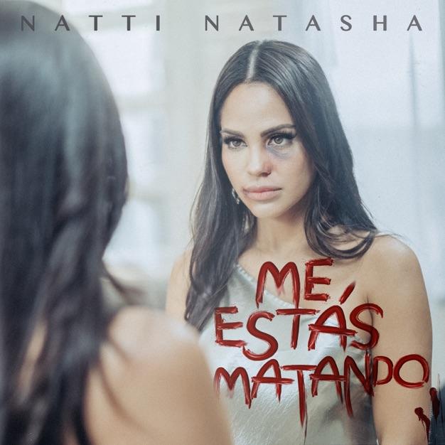 Natti Natasha - Me Estás Matando - Single [iTunes Plus AAC