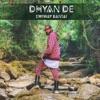 Dhyan De Single