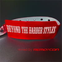 BEYOND THE HARDER STYLES mixed by REMO-CON